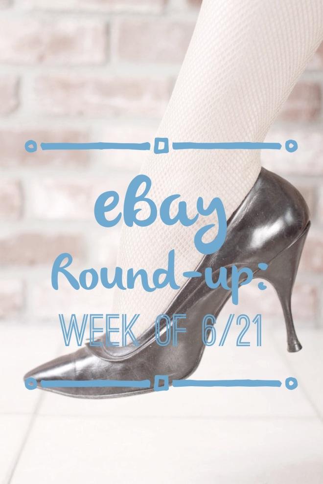 eBay Round-Up: Week of 6/21